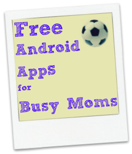 free android apps for moms