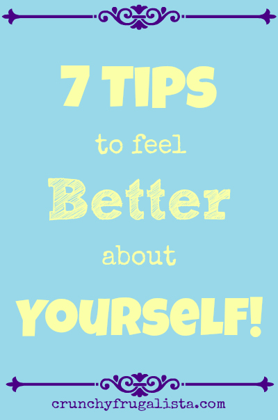 7 tips to feel better about yourself