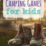 Camping Games for Kids To Wear the Kids Out (And Keep You Sane)