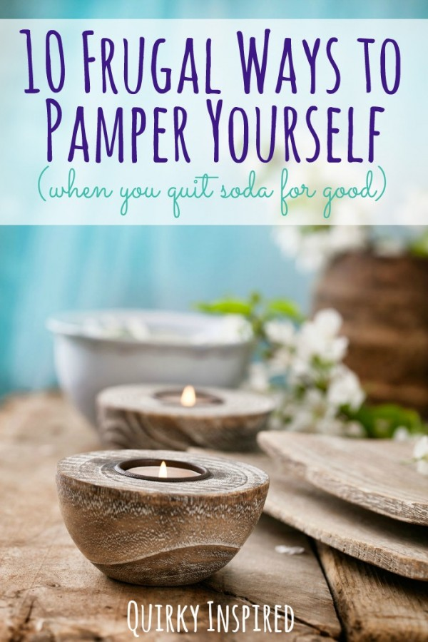 Ready to give up a bad habit? Check out 10 frugal ways to pamper yourself with all the money you save