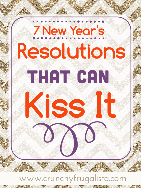 7 New Year's Resolutions that Can Kiss It!