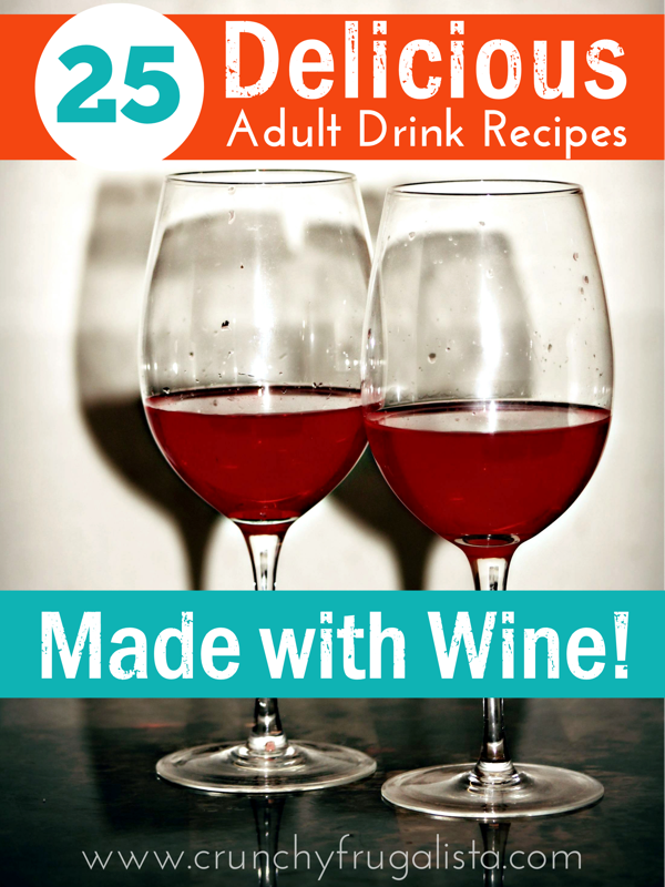 25 Delicious Adult Drink Recipes Made with Wine!