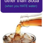 10 Things to Drink other Than Soda (When You Hate Water)