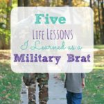 5 Life Lessons I Learned as a Military Brat