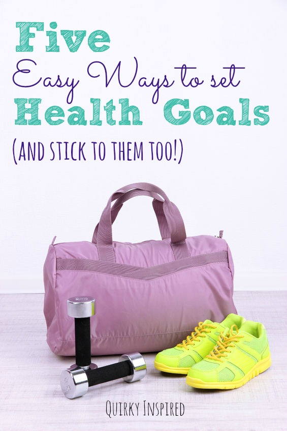5 Easy Ways to Set Health Goals and Stick To Them Too!