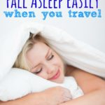 5 Easy Tips to Fall Asleep Easily in 5 Minutes When You Travel!