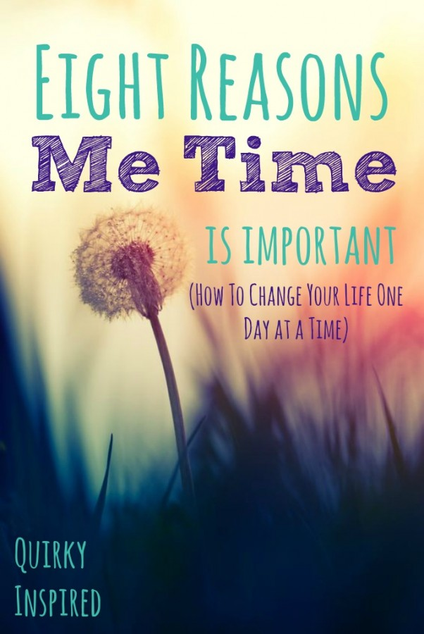 Check out why me time is important and how it can change your life with little changes each and every day!