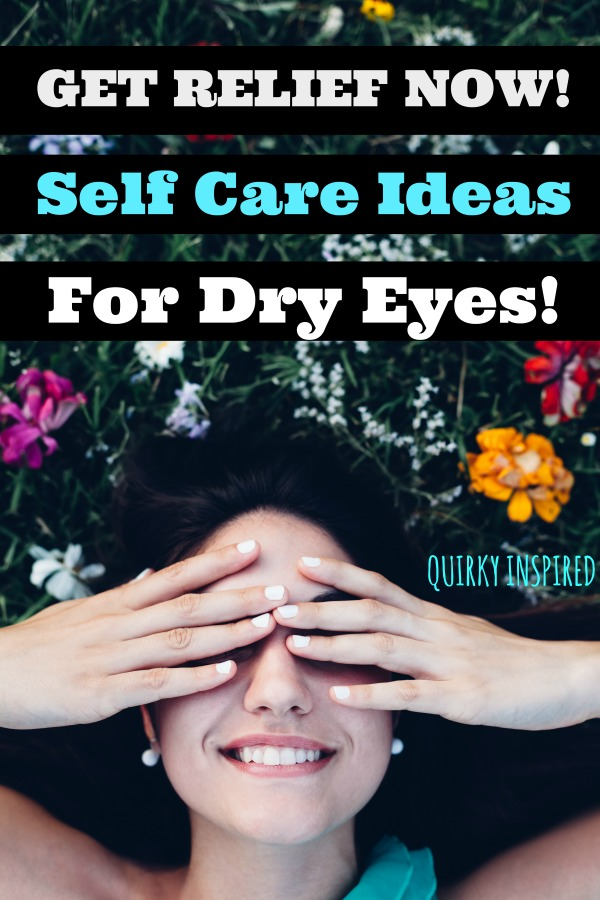 Dry itchy irritated eyes? Check out these self care for dry eyes!